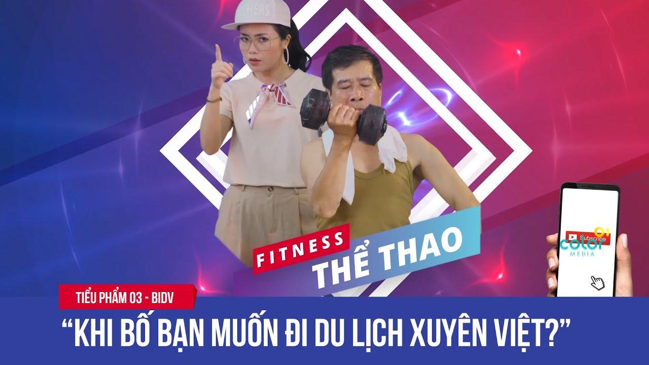 Phim quảng cáo - BIDV | Khi bố muốn đi du lịch xuyên Việt | ColorMedia